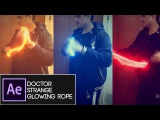 After Effects Tutorial Doctor Strange Glowing Rope Or Lasso Fast And Easy Tutorial  Saber Plug-In