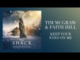 Tim McGraw &amp Faith Hill's Keep Your Eyes On Me  from The Shack