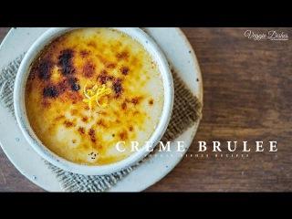 柑橘×バニラの香り豊かなクレームブリュレの作り方:How to make Crème Brulee | Veggie Dishes by Peaceful Cuisin