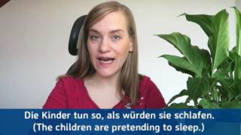 German Lesson - I'm Only Pretending! - so tun als ob - Konjunktiv 2 - B1/B2