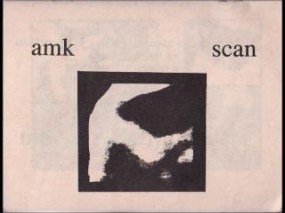 AMK - Scan (Side A Excerpt)