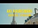 Aki Kaurismäki - Hopeful Cynicism | CRISWELL | Cinema Cartography