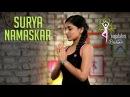 Surya Namaskar Step By Step Sun Salutation Yogalates With Rashmi Ramesh Mind Body Soul