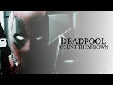 Deadpool  COUNT THEM DOWN