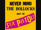 Sex Pistols - Bodies (Never Mind the Bollocks Here's the Sex Pistols)