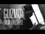 Guizmo - OKLM Freestyle OKLM Radio