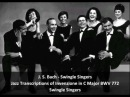J S Bach Swingle Singers Jazz Transcription of Invention in C Major BWV 772