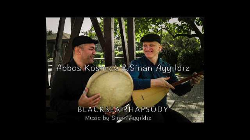 Blacksea Rhapsody LIVE - Abbos Kosimov Sinan Ayyıldız