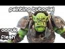 How To Paint Orruk Flesh