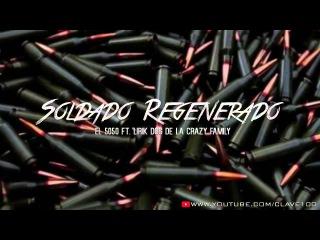 Soldado Regenerado-5050 FT Lirik Dog 2016