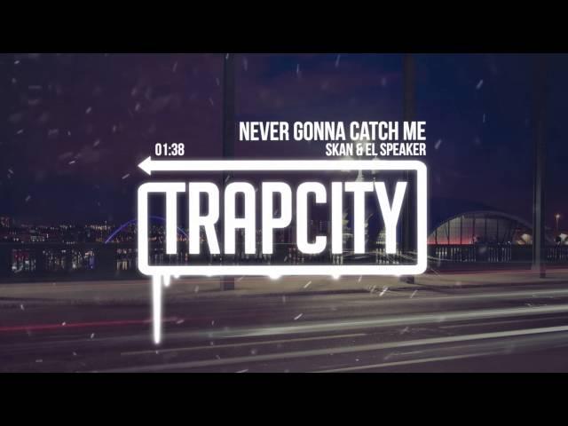 Skan El Speaker - Never Gonna Catch Me