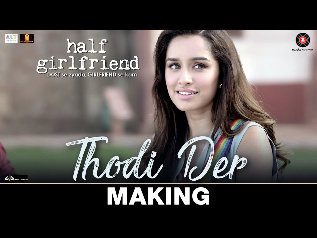 Thodi Der - Making | Half Girlfriend | Arjun Kapoor Shraddha Kapoor |Farhan Saeed Shreya Ghoshal
