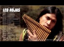 Leo Rojas Greatest Hits Full Album 2017 - The Best Of Leo Rojas 2017 - Leo Rojas Full Album