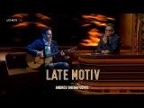 LATE MOTIV - Juan Diego Fl