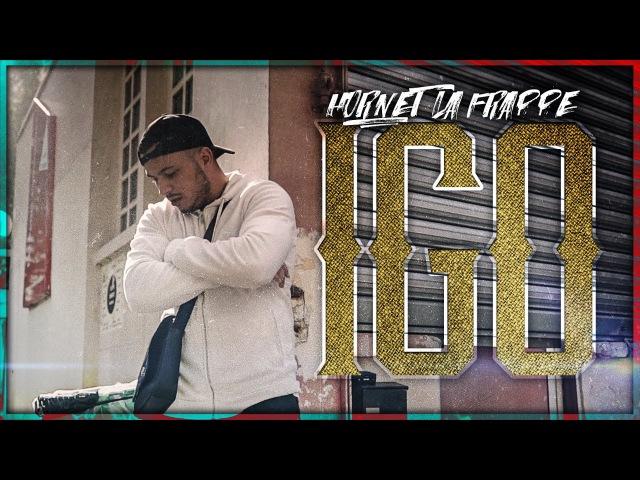 Hornet La Frappe - Igo (Clip officiel)