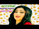NARİNA KURDİ xorte civane - Narina Kurdi POTPORİ