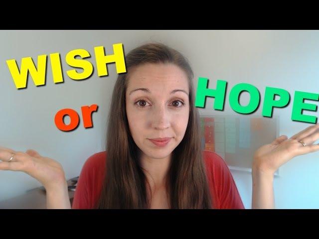 Should I use WISH or HOPE? Learn fluent English vocabulary