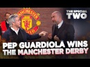 PEP GUARDIOLA WINS THE MANCHESTER DERBY | The Special Two
