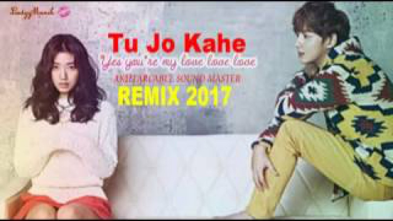 Tu Jo Kahe 2 For Boys Girls Love Song ( REMIX 2017 ) New Release