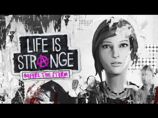 Life is Strange: Before the Storm — анонс
