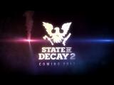 State of Decay 2 - Трейлер игры (Дата выхода игры:2017-Год)