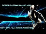 (BEST EURODANCE 2017) RODRI EUROMANIAKO MIX - NEW ERA CLASSICS REMIXES