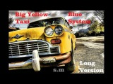 Blue System-Big Yellow Taxi Long Version