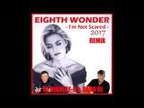 EIGHTH WONDER I'm Not Scared (DJ NIKOLAY D &amp SARO DJ Remix 2017)