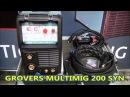 Обзор полуавтомата GROVERS MULTIMIG 200SYN