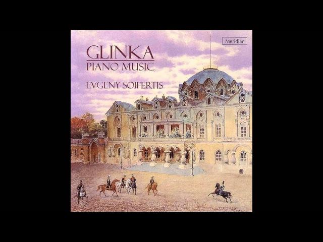Glinka Piano Music by Evgeny Soifertis