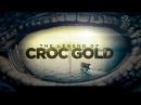 Легенда о золоте крокодилов (The Legend of Croc Gold) 2 серия