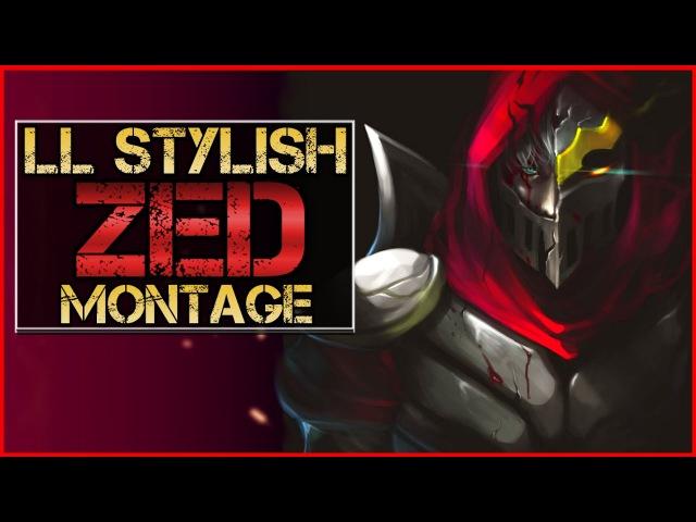 LL Stylish Zed Montage - Best Zed Plays | League of Legends