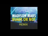 Madison Mars - Ready Or Not (G.M.D. Remix)
