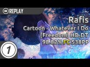 Rafis | Cartoon - Whatever I Do (feat. Kostja) [Freedom] HDDT FC 1 538pp 98.82% 116.62 UR