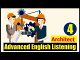 English Listening Practice with Subtitle Advanced Level - Lesson 4 (Architect)