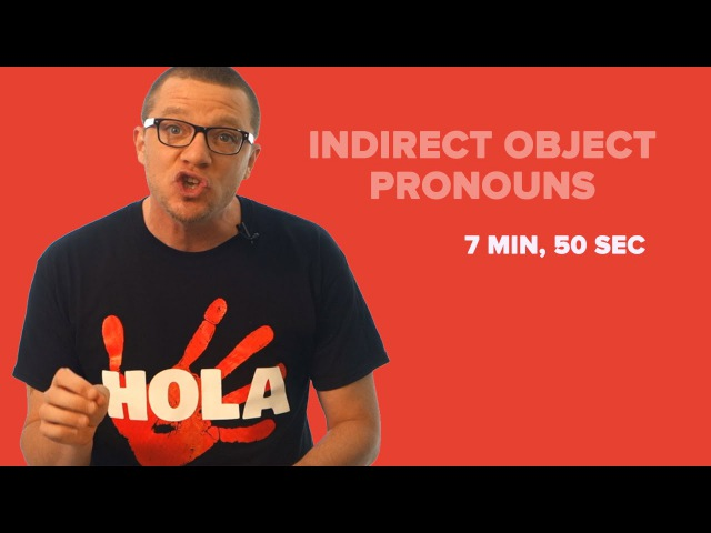 Indirect Object Pronouns in Spanish (compared to Direct Object Pronouns)