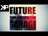 Kate Pesh - Future Garage (Drum Pad Machine)