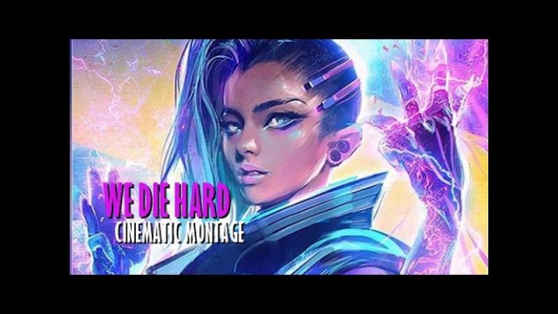 ● We Die Hard | Overwatch Sombra Cinematic Montage ●