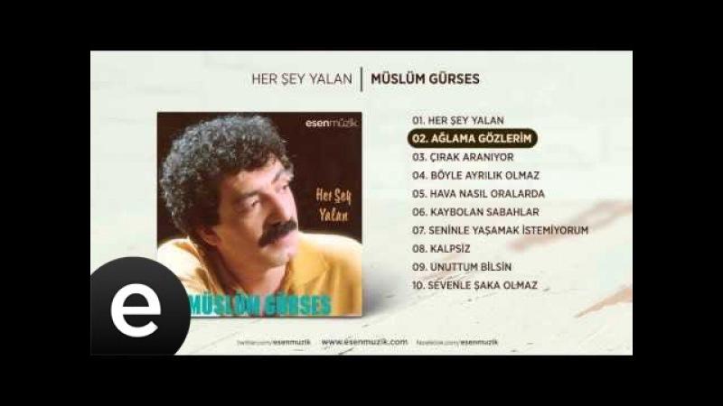 Ağlama Gözlerim (Müslüm Gürses) Official Audio ağlamagözlerim müslümgürses