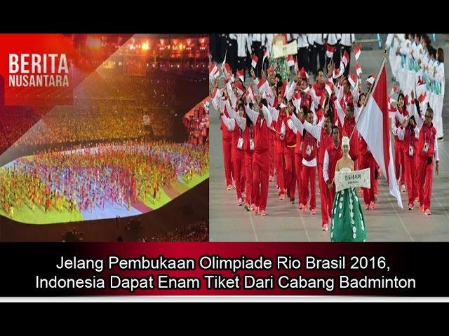 Jelang Pembukaan Olimpiade Rio Brasil 2016, Indonesia Dapat Enam Tiket Dari Cabang Badminton