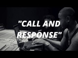 The Importance Of Call And Response When Making Beats + Beatmaking