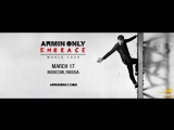 Armin Only - Embrace - Moscow 17.03.2017