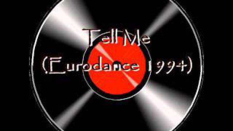 Tell Me (Eurodance 1994) FLASH BACK