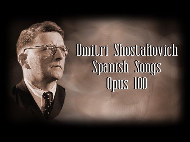 Shostakovich - Spanish Songs Opus 100