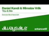 Daniel Kandi &amp Miroslav Vrlik - You &amp Me Available 18.11.2016