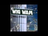 WIG WAM - OMG ! (WISH I HAD A GUN)