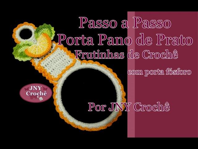 Passo a Passo Porta Pano de Prato de Crochê Frutinhas com porta fósforo por JNY Crochê