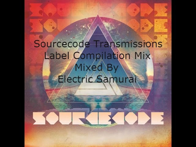 Progressive Psytrance - Sourcecode Transmissions Label Compilation Mix by Electric Samurai
