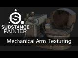 Substance Painter - Mechanical Arm Texturing