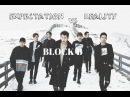BLOCK B - EXPECTATION VS REALITY